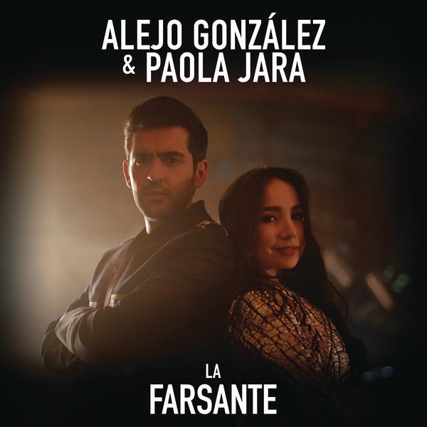 La Farsante - Alejandro González,Paola Jara